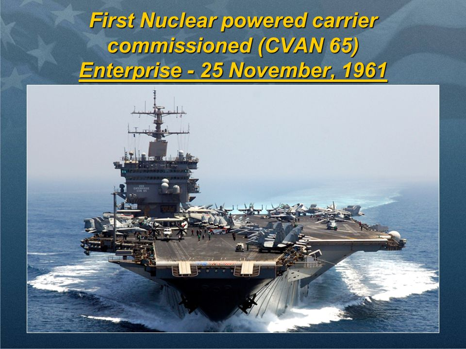 12 First Nuclear powered carrier commissioned (CVAN 65) Enterprise - 25 November, 1961