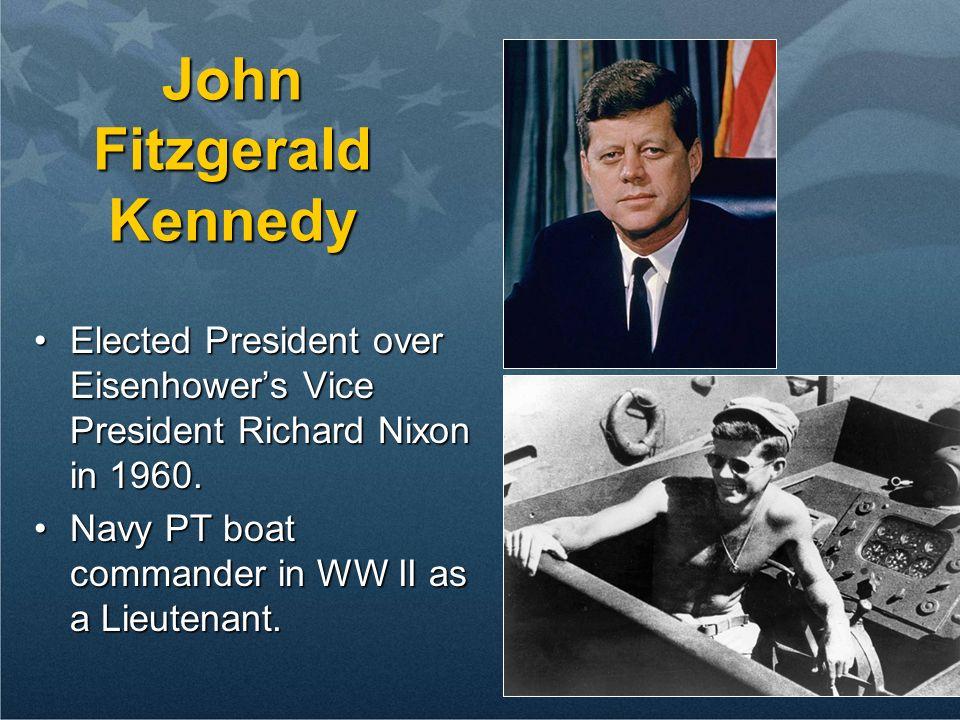 John Fitzgerald Kennedy Elected President over Eisenhowers Vice President Richard Nixon in 1960.Elected President over Eisenhowers Vice President Rich