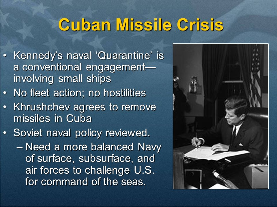 Kennedys naval Quarantine is a conventional engagement involving small shipsKennedys naval Quarantine is a conventional engagement involving small shi