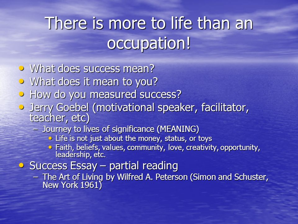 There is more to life than an occupation. What does success mean.