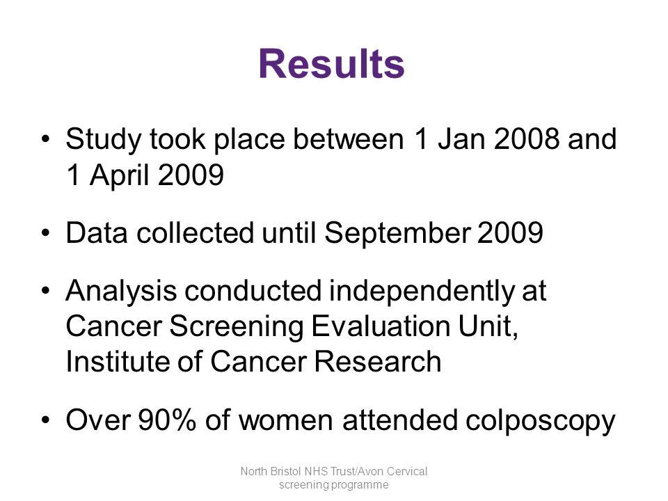 Role for HPV testing Test of cure Smear + hpv test 6 months after treatment Cytology negative HPV negative 3 year recall Cytology negative and HPV positive – recall colp (12%) Colp satisfactory 3 year recallColp unsatisfactory Colp abnormal Biopsy and retreat (4.8%) Cytology positive Recall colp (6%) Biopsy/treat