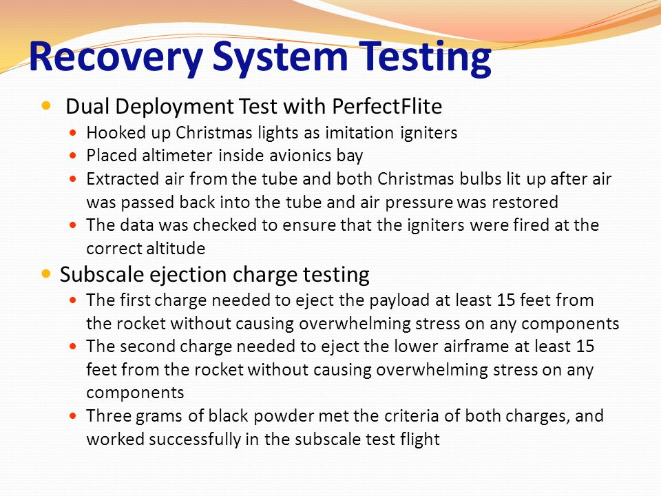 Recovery System Testing Dual Deployment Test with PerfectFlite Hooked up Christmas lights as imitation igniters Placed altimeter inside avionics bay E