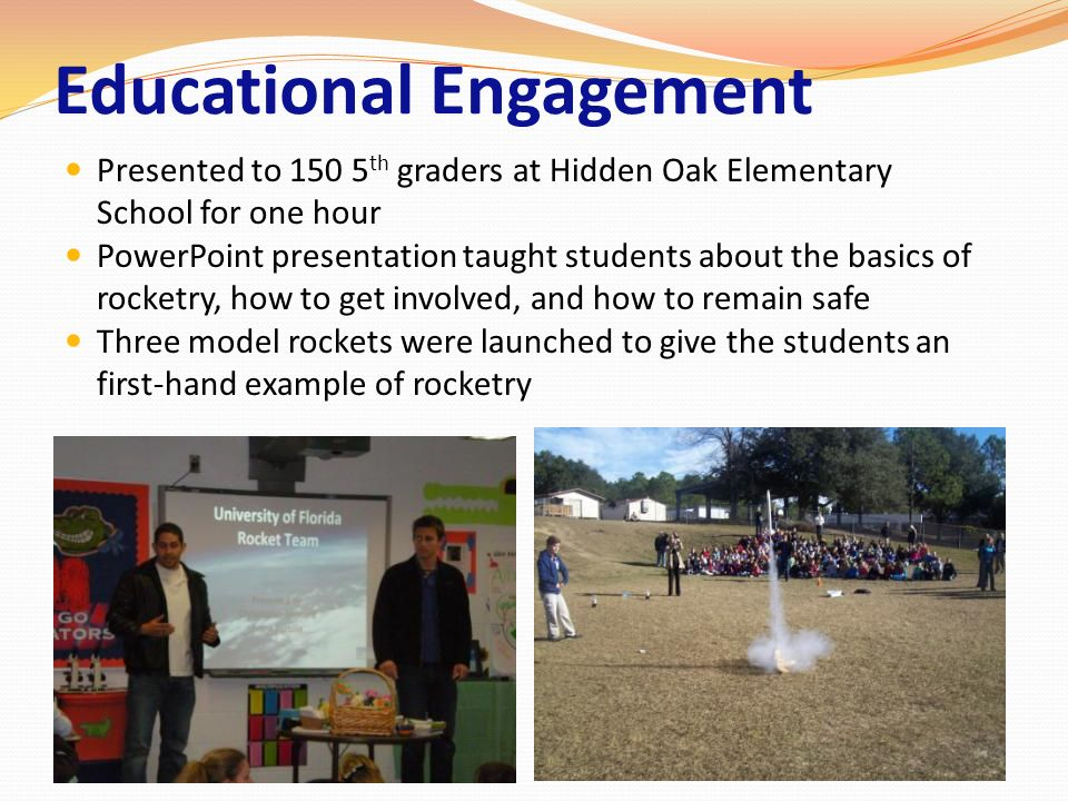 Educational Engagement Presented to 150 5 th graders at Hidden Oak Elementary School for one hour PowerPoint presentation taught students about the ba
