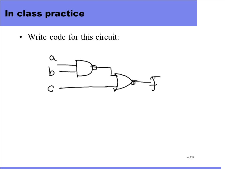 In class practice Write code for this circuit: -