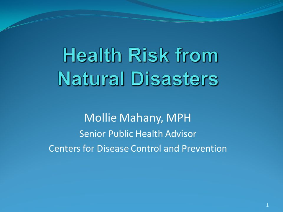 Public health consequences of natural disasters Death Injuries Loss of clean water Loss of shelter Loss of personal household goods Major population movements Loss of sanitation Loss of routine hygiene Disruption of solid waste management Public concern for safety Increased pests & vectors Damage to health care system Worsening of chronic illnesses Loss of electricity Toxic/ hazardous exposure Loss of food supply 12