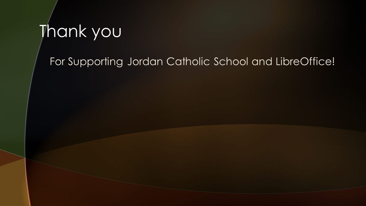 Thank you For Supporting Jordan Catholic School and LibreOffice!