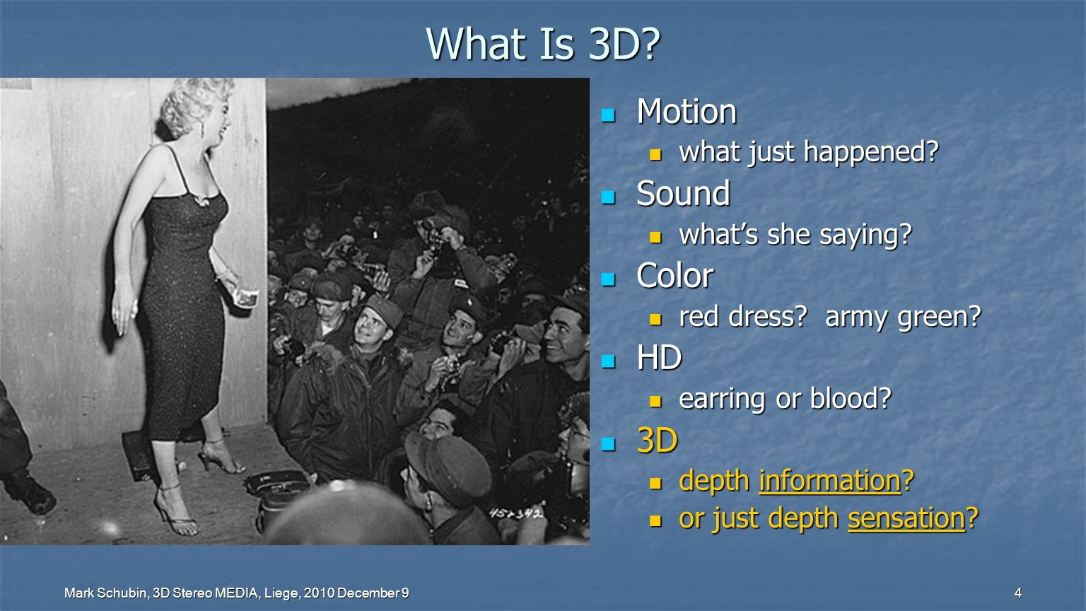 Mark Schubin, 3D Stereo MEDIA, Liege, 2010 December D Viewer Challenges Limited 3DTV penetration Limited 3DTV penetration need for separate coverage.