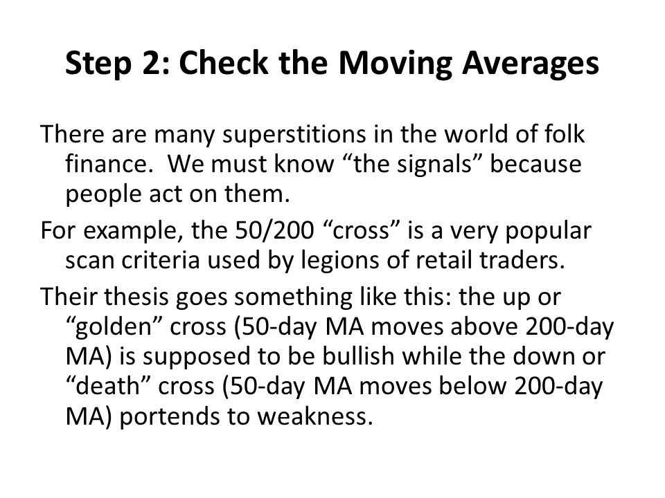Step 2: Check the Moving Averages There are many superstitions in the world of folk finance. We must know the signals because people act on them. For