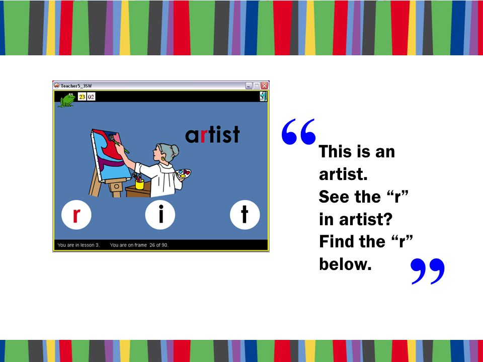 This is an artist. See the r in artist Find the r below.