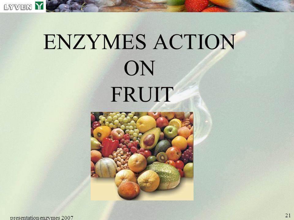 presentation enzymes 2007 21 ENZYMES ACTION ON FRUIT
