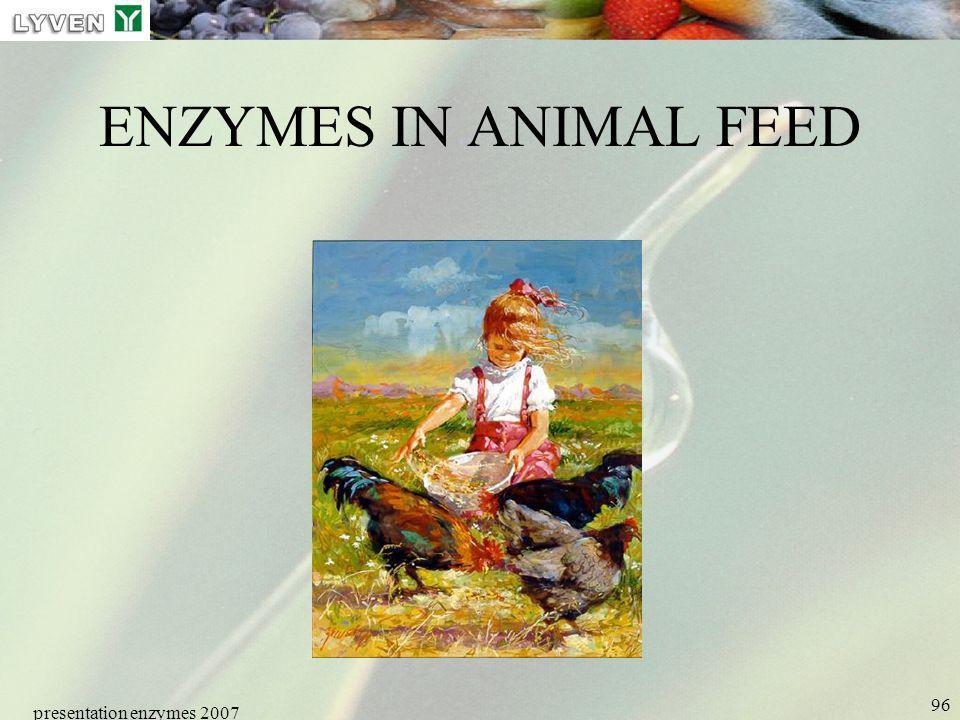 presentation enzymes 2007 96 ENZYMES IN ANIMAL FEED
