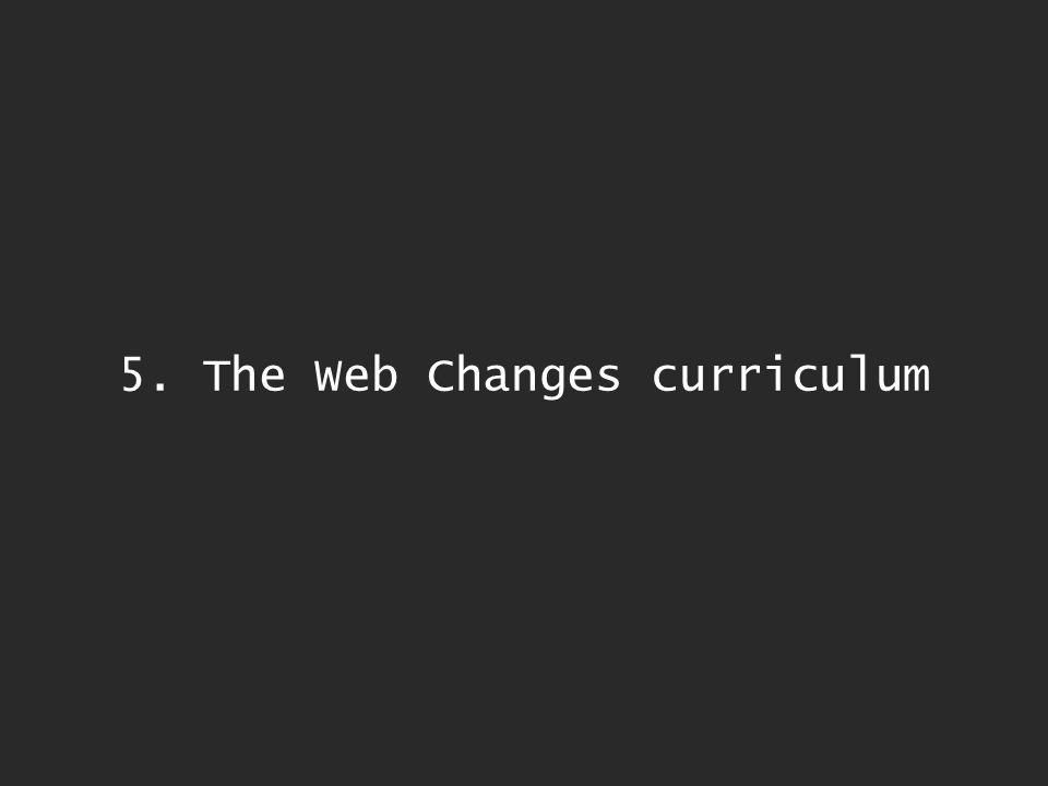 5. The Web Changes curriculum
