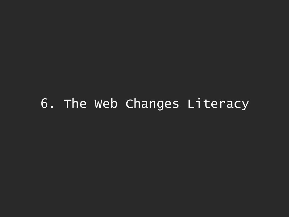 6. The Web Changes Literacy