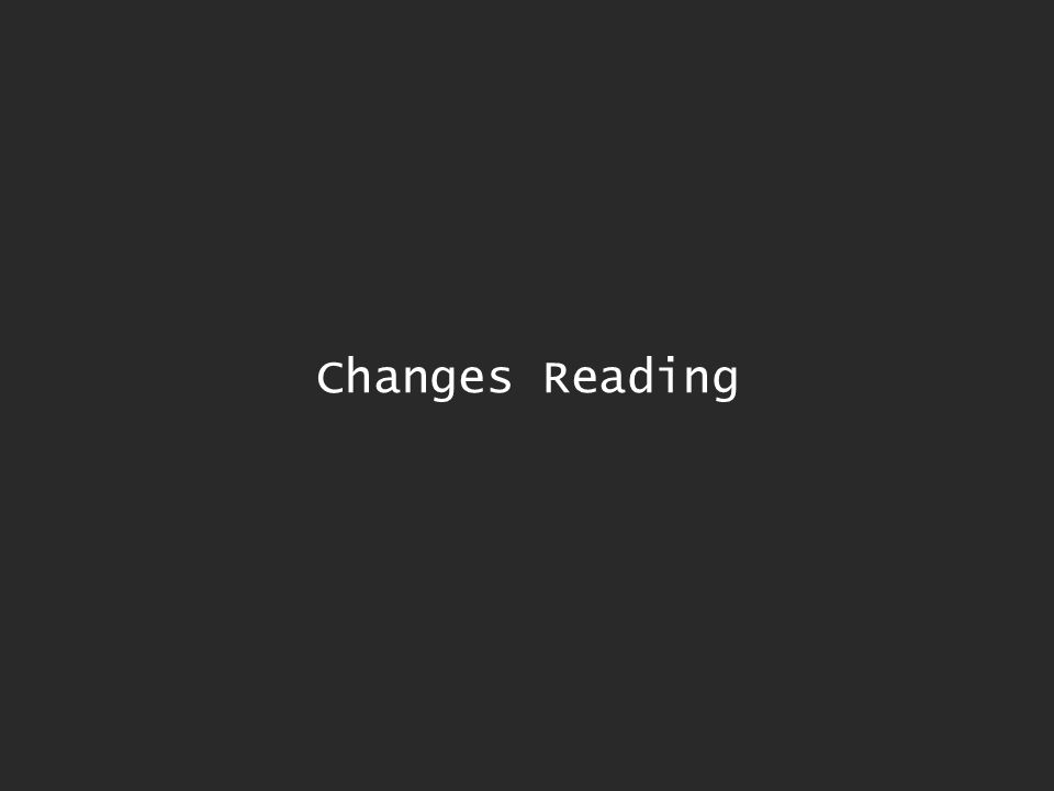 Changes Reading