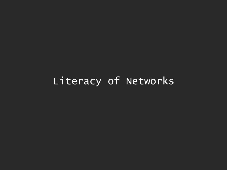 Literacy of Networks