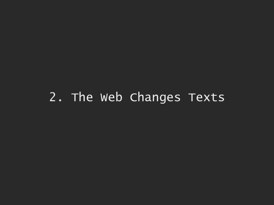2. The Web Changes Texts