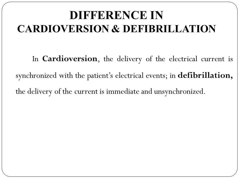 DIFFERENCE IN CARDIOVERSION & DEFIBRILLATION In Cardioversion, the delivery of the electrical current is synchronized with the patients electrical eve