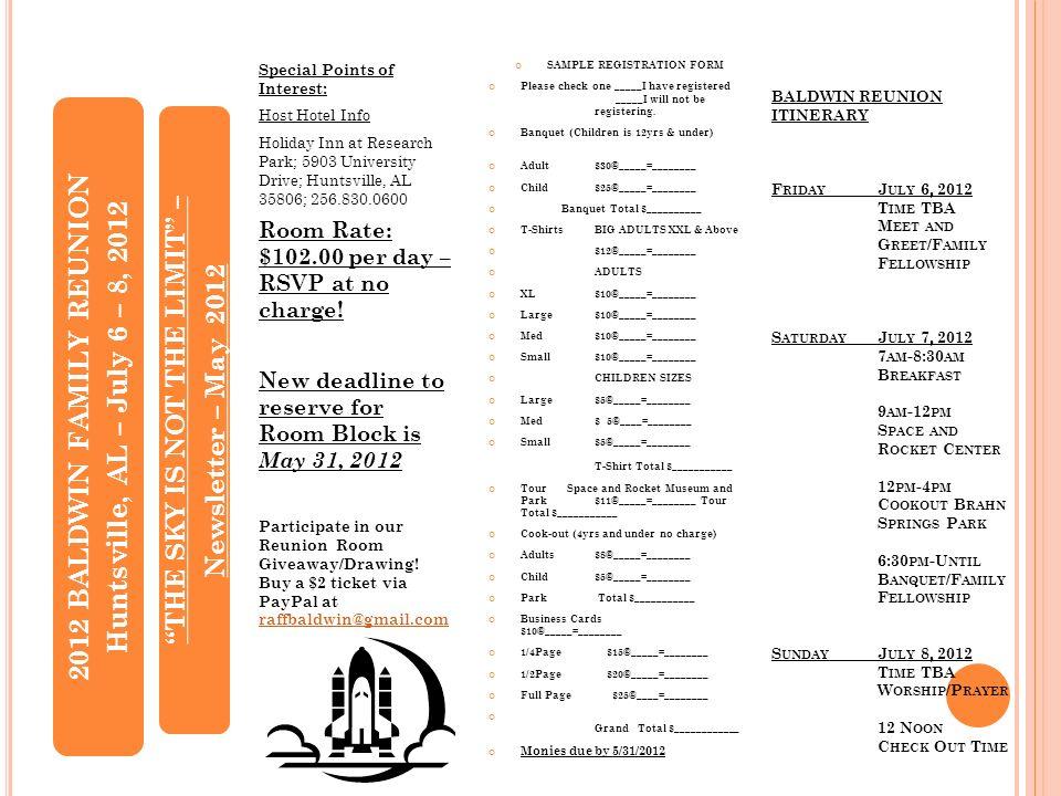 BALDWIN REUNION ITINERARY F RIDAY J ULY 6, 2012 T IME TBA M EET AND G REET /F AMILY F ELLOWSHIP S ATURDAY J ULY 7, 2012 7 AM -8:30 AM B REAKFAST 9 AM