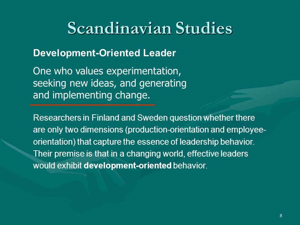 8 Scandinavian Studies Development-Oriented Leader One who values experimentation, seeking new ideas, and generating and implementing change. Research