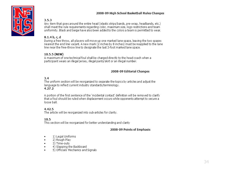 34 2008-09 High School Basketball Rules Changes 3.5.3 Any item that goes around the entire head (elastic strips/bands, pre-wrap, headbands, etc.) shal