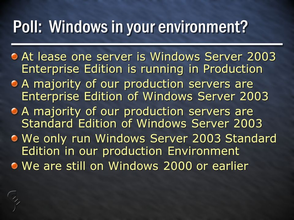 Poll: Windows in your environment.