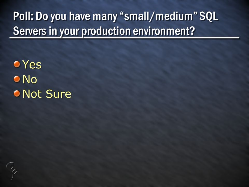Poll: Do you have many small/medium SQL Servers in your production environment.