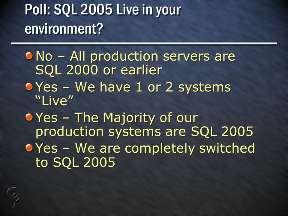 Poll: SQL 2005 Live in your environment.