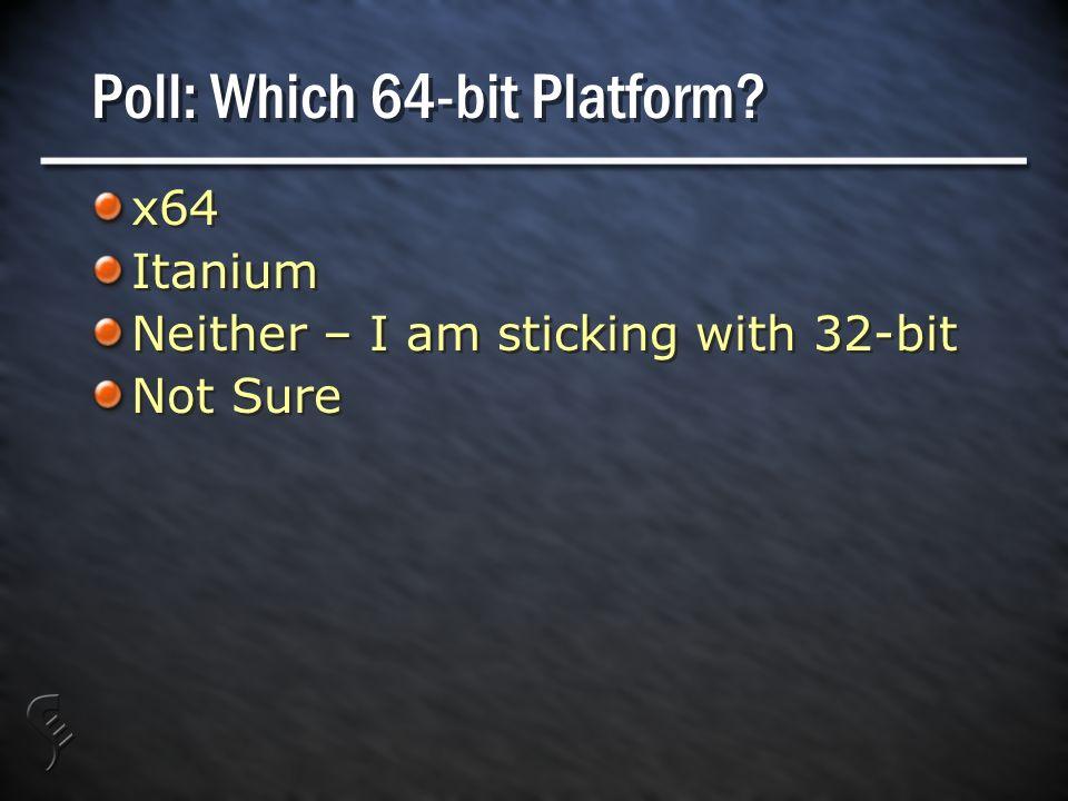 Poll: Which 64-bit Platform.