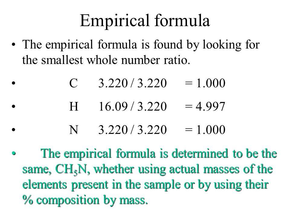 Empirical formula 16.22 g H 1 mol H 1.008 g H = 16.09 mol H 38.67 g C 1 mol C 12.01 g C = 3.220 mol C 45.11 g N 1 mol N 14.01 g N = 3.220 mol N