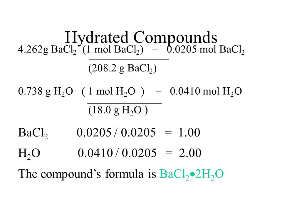 Hydrated Compounds The formula for hydrated compounds are solved in a similar fashion as empirical formulas. Example: When a 5.000 g sample of hydrate