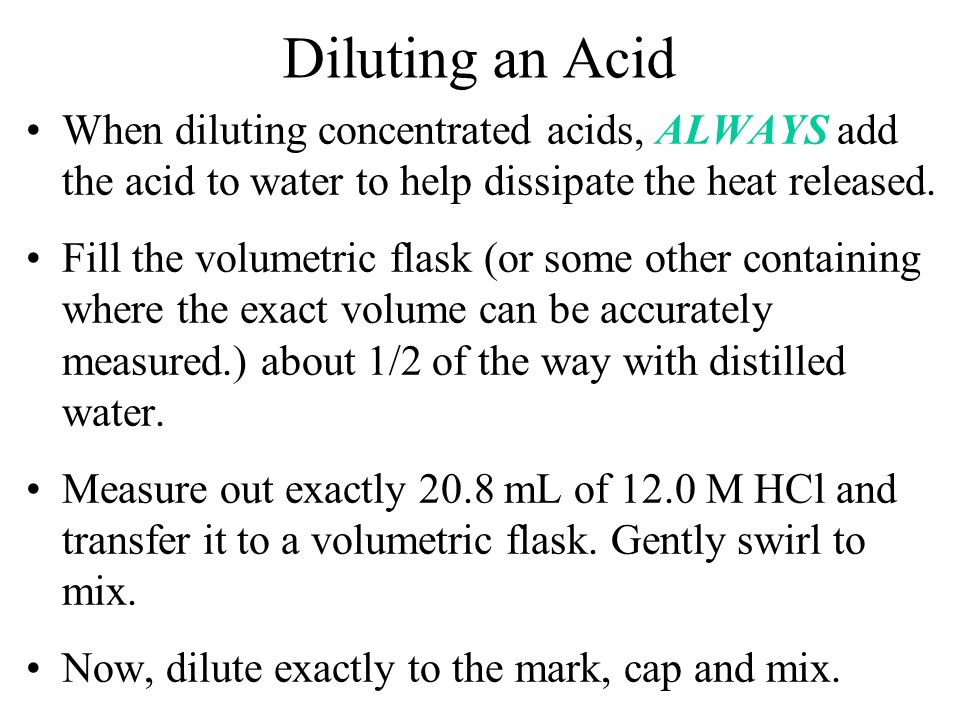 Dilution How many ml of concentrated 12.0 M HCl must be diluted to produce 250.0 mL of 1.00 M HCl? M 1 V 1 = M 2 V 2 M 1 = 12.0 MM 2 = 1.00 V 1 = ???