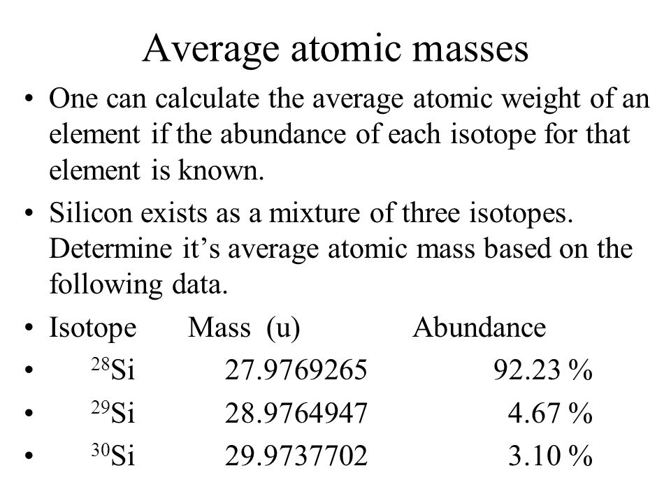 Atomic masses As a reference point, we use the atomic mass unit (u), which is equal to 1/12 th of the mass of a 12 C atom. (One atomic mass unit (u) =