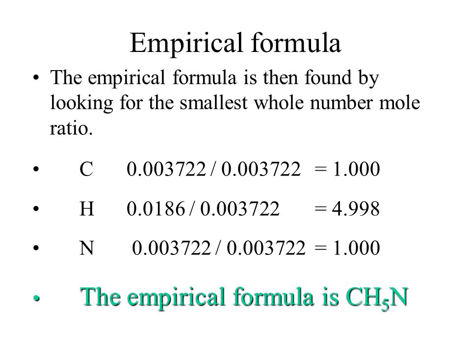 Empirical formula 0.01875 g H 1 mol H 1.008 g H = 0.0186 mol H 0.04470 g C 1 mol C 12.01 g C = 0.003722 mol C 0.05215 g N 1 mol N 14.01 g N = 0.003722