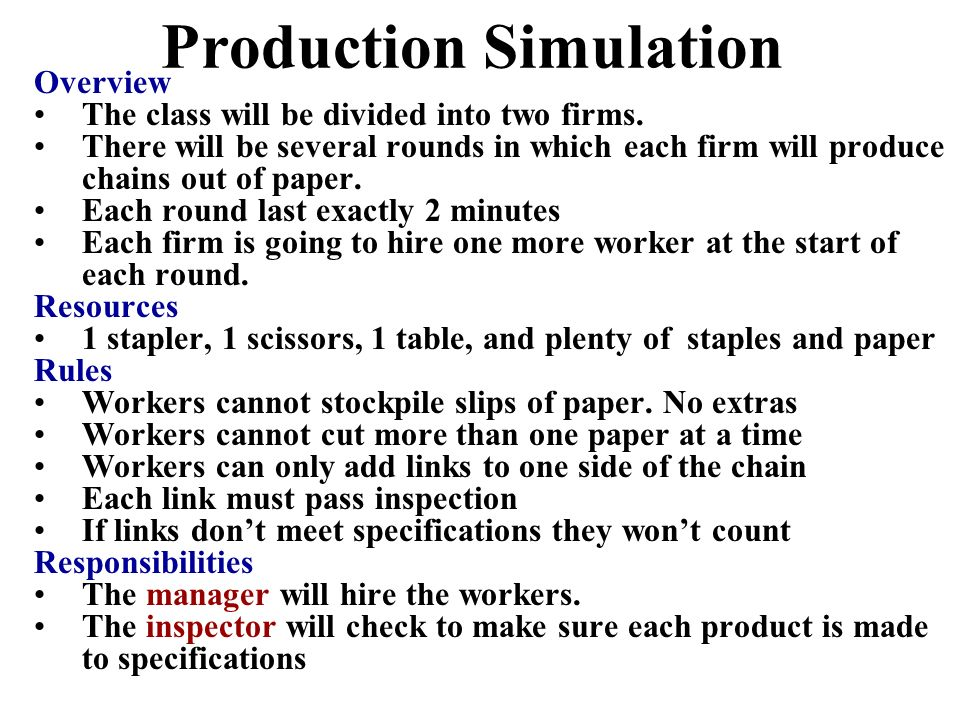 Production Simulation Overview The class will be divided into two firms. There will be several rounds in which each firm will produce chains out of pa