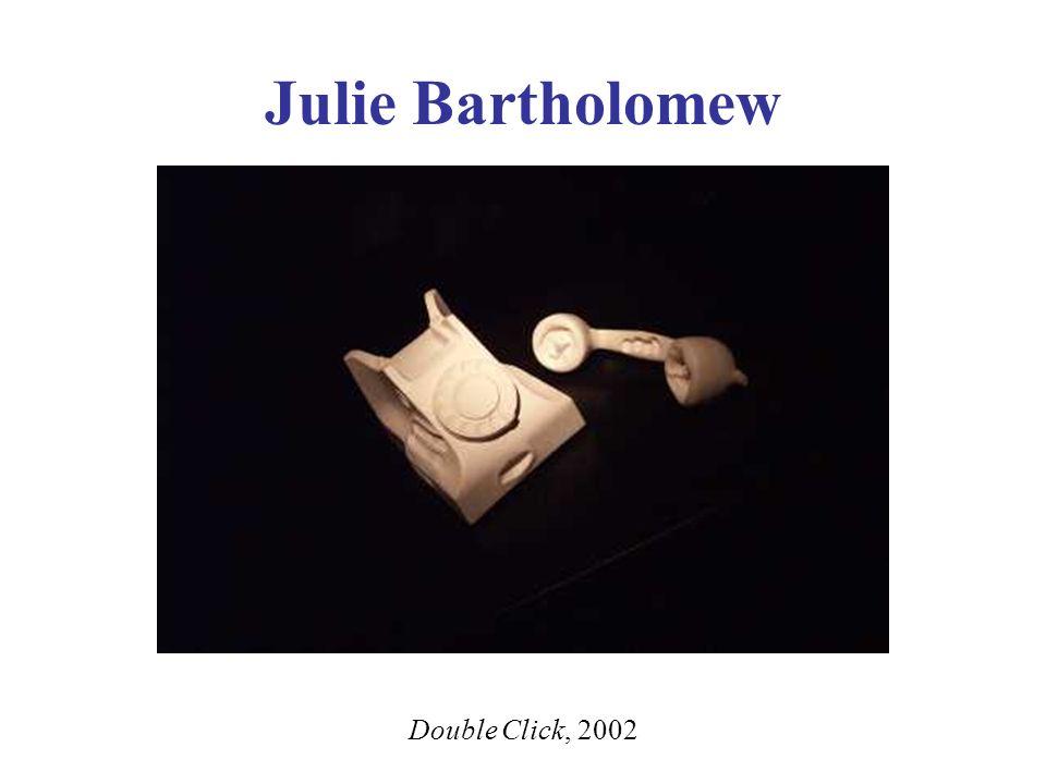Julie Bartholomew Double Click, 2002