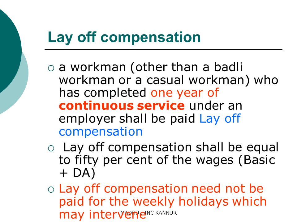 MADHU, INC KANNUR Lay off compensation a workman (other than a badli workman or a casual workman) who has completed one year of continuous service und