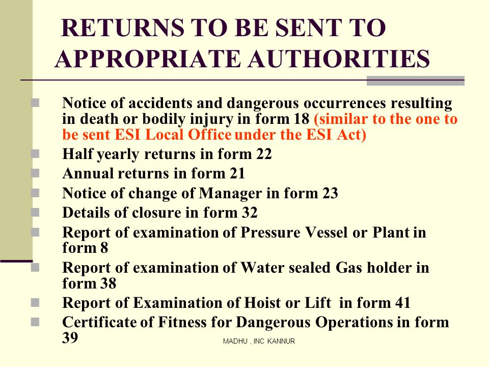 MADHU, INC KANNUR RETURNS TO BE SENT TO APPROPRIATE AUTHORITIES Notice of accidents and dangerous occurrences resulting in death or bodily injury in f