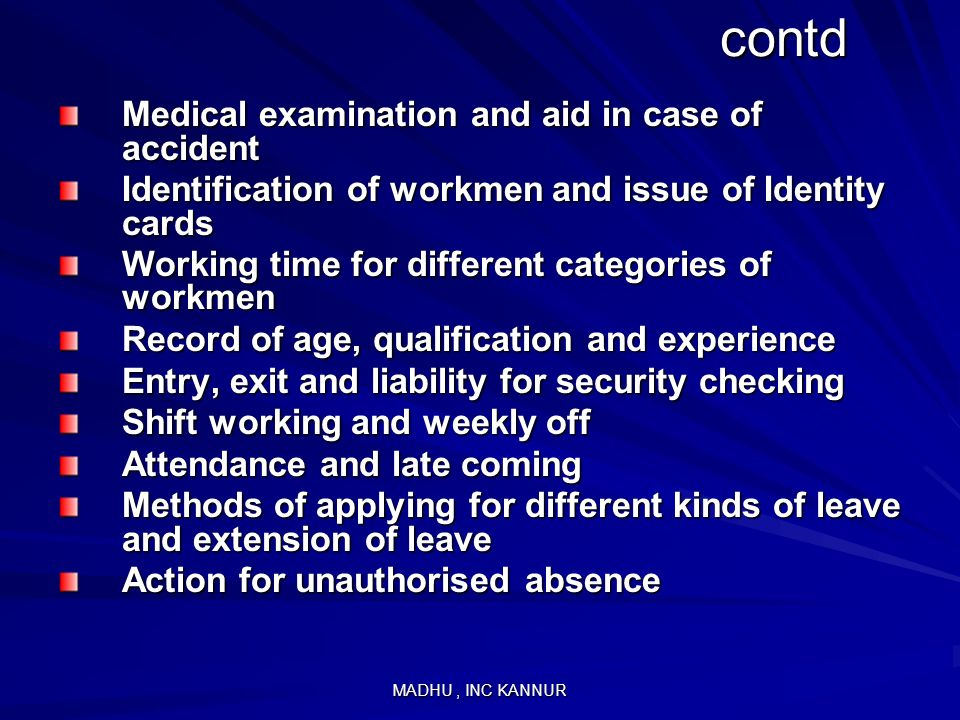MADHU, INC KANNUR contd contd Medical examination and aid in case of accident Identification of workmen and issue of Identity cards Working time for d