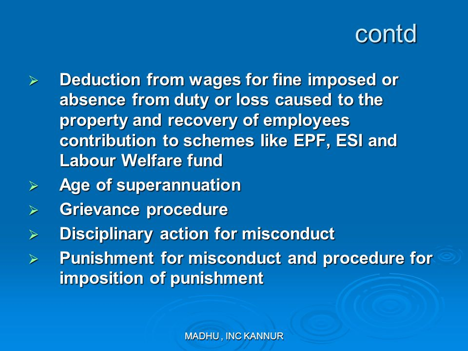 MADHU, INC KANNUR contd contd Deduction from wages for fine imposed or absence from duty or loss caused to the property and recovery of employees cont