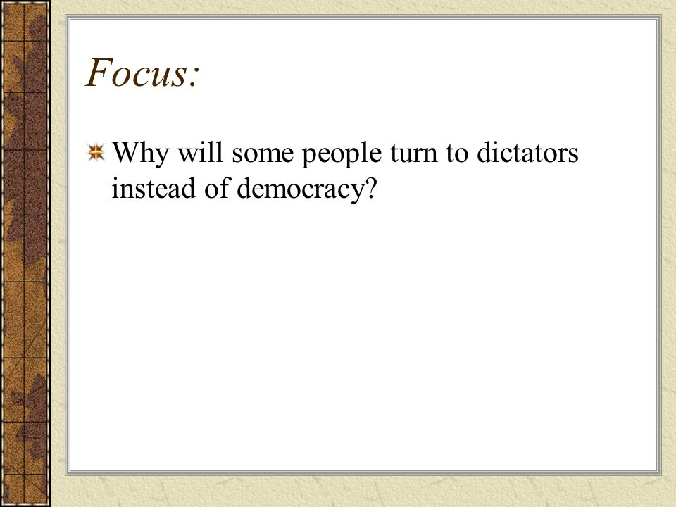 Focus: Why will some people turn to dictators instead of democracy?