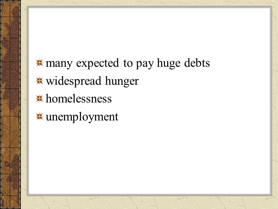 many expected to pay huge debts widespread hunger homelessness unemployment