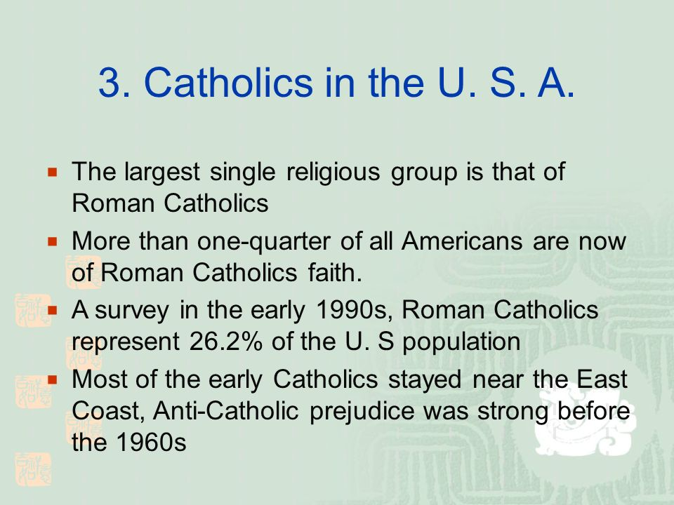 3. Catholics in the U. S. A.
