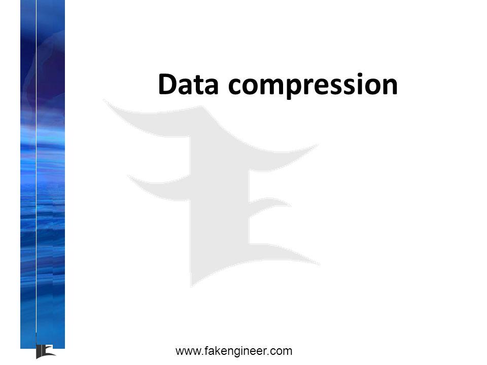 www.fakengineer.com Data compression