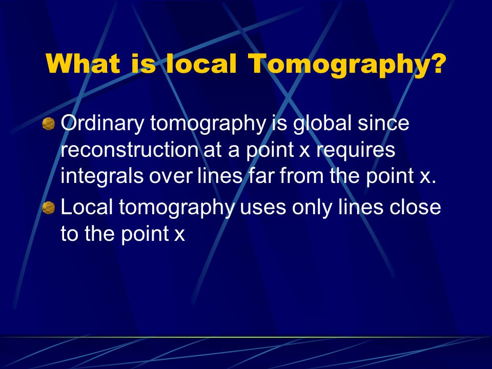 What is local Tomography.
