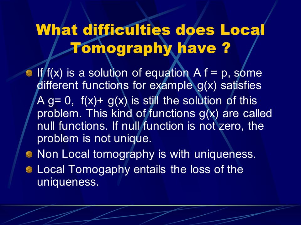 What difficulties does Local Tomography have .