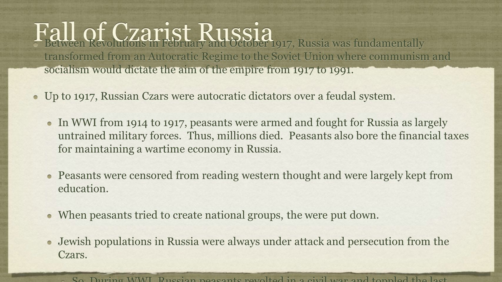 Fall of Czarist Russia Between Revolutions in February and October 1917, Russia was fundamentally transformed from an Autocratic Regime to the Soviet