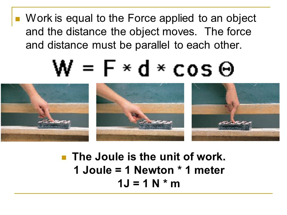 Work is done when a net force acts on an object and the object moves in the direction of the net force.