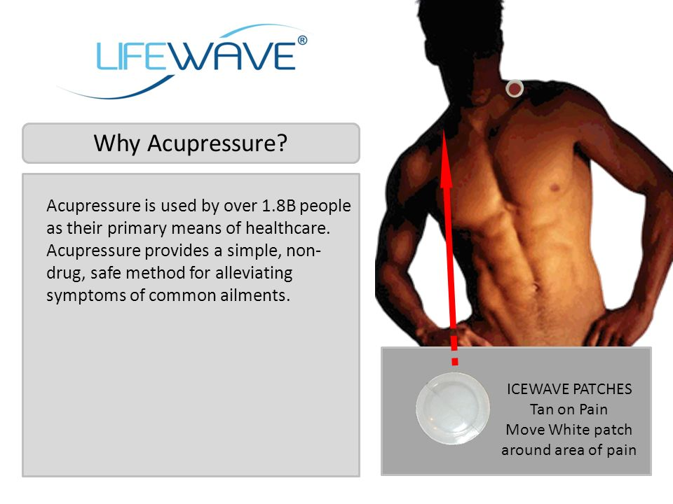Why Acupressure? Acupressure is used by over 1.8B people as their primary means of healthcare. Acupressure provides a simple, non- drug, safe method f