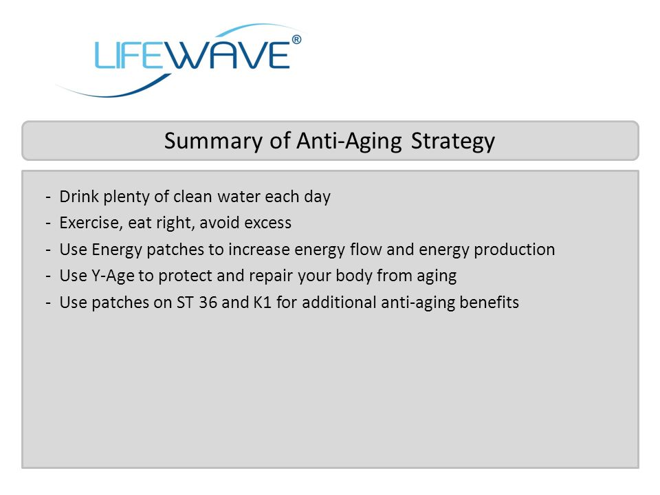 - Drink plenty of clean water each day - Exercise, eat right, avoid excess - Use Energy patches to increase energy flow and energy production - Use Y-