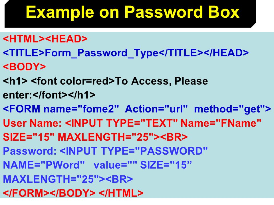 132 Form_Password_Type To Access, Please enter: User Name: <INPUT TYPE=